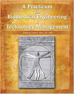 A Practicum for Biomedical Engineering & Technology Management